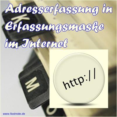 Adresserfassung in Erfassungsmaske im Internet