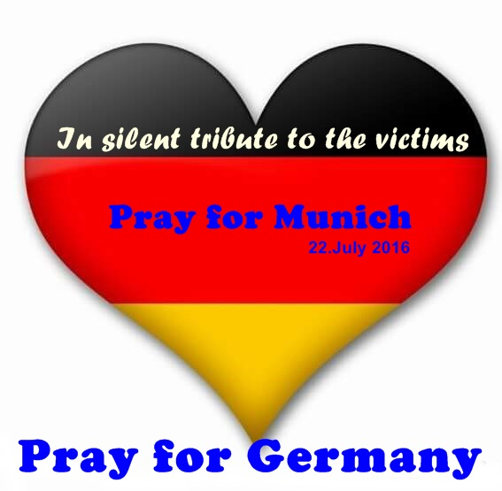 Pray for Munich! Pray for the World!